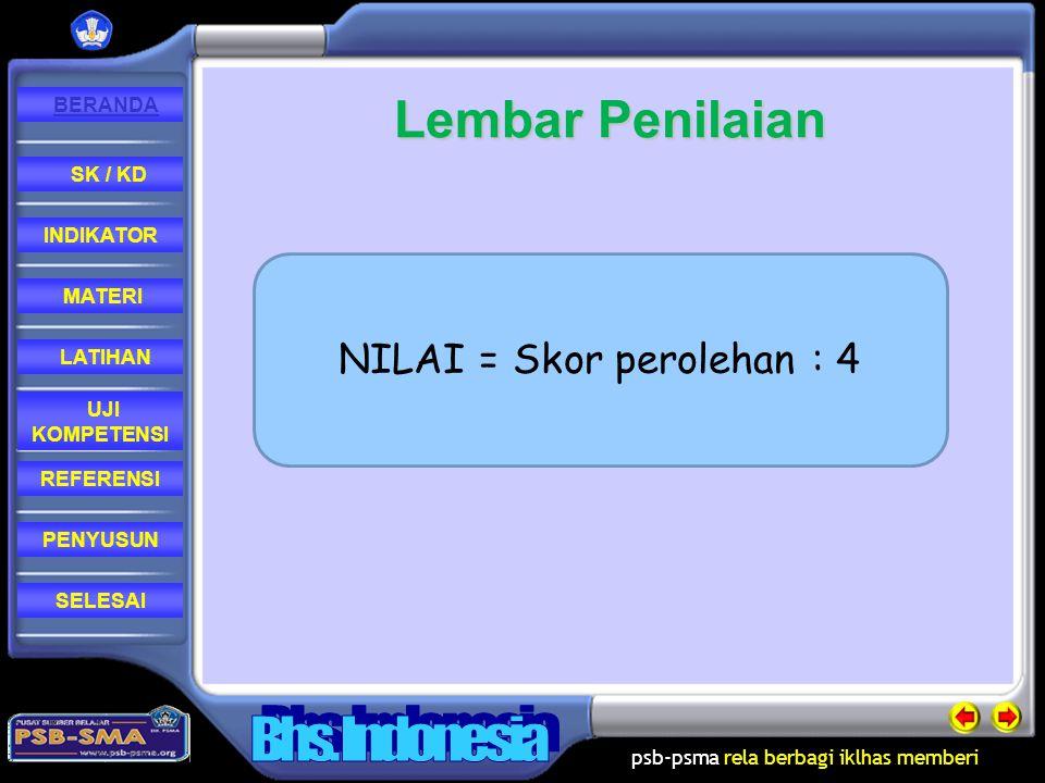 NILAI = Skor perolehan : 4