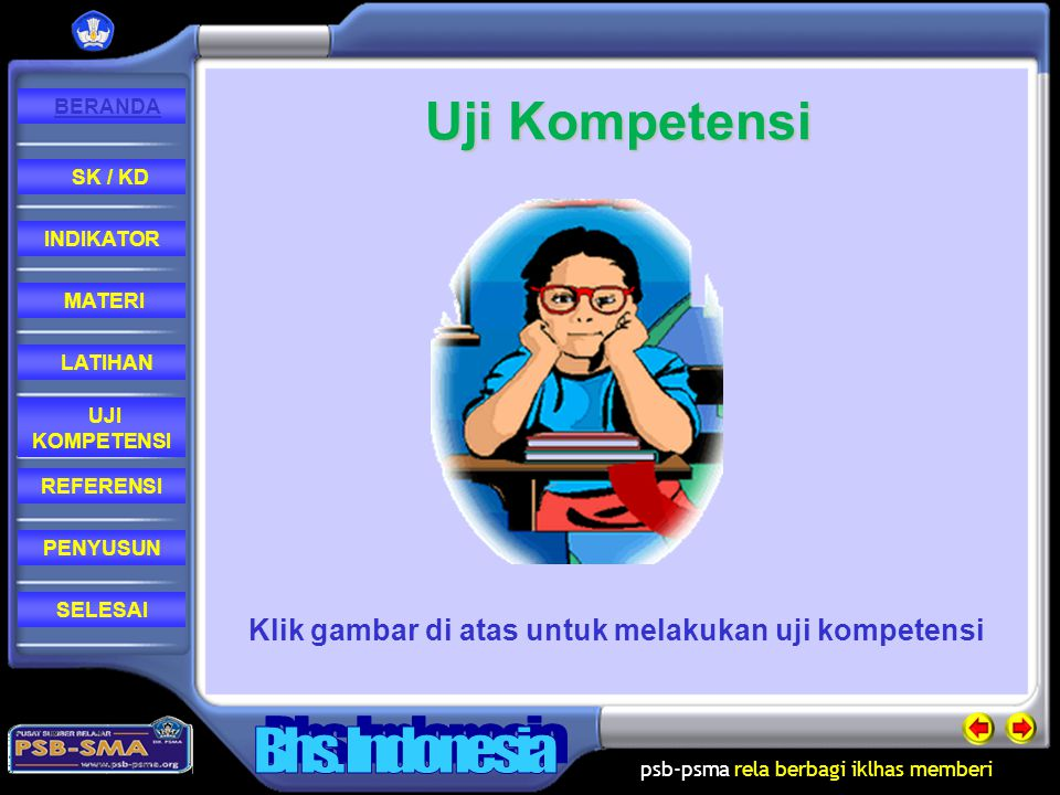 Uji Kompetensi Klik gambar di atas untuk melakukan uji kompetensi