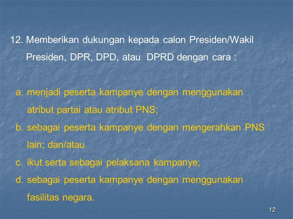 12. Memberikan dukungan kepada calon Presiden/Wakil