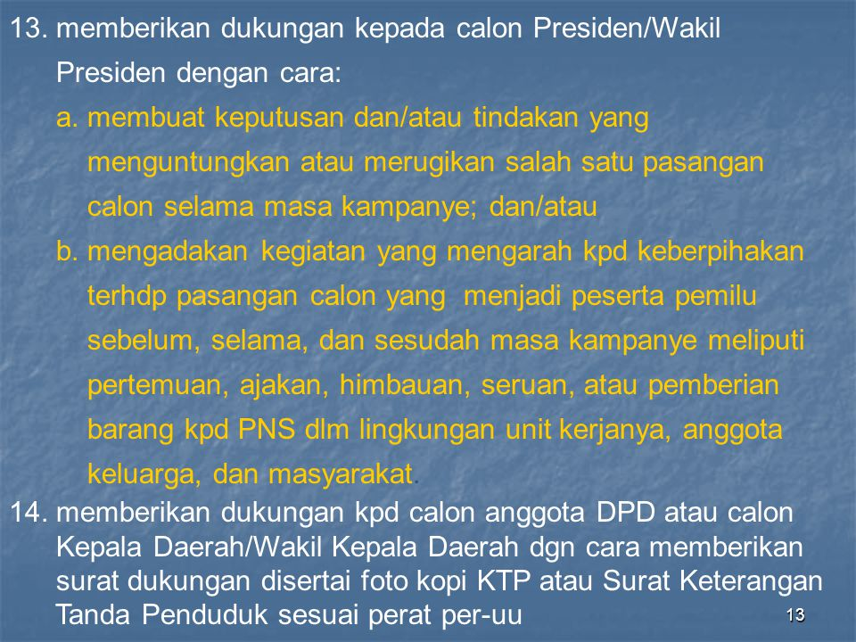 13. memberikan dukungan kepada calon Presiden/Wakil