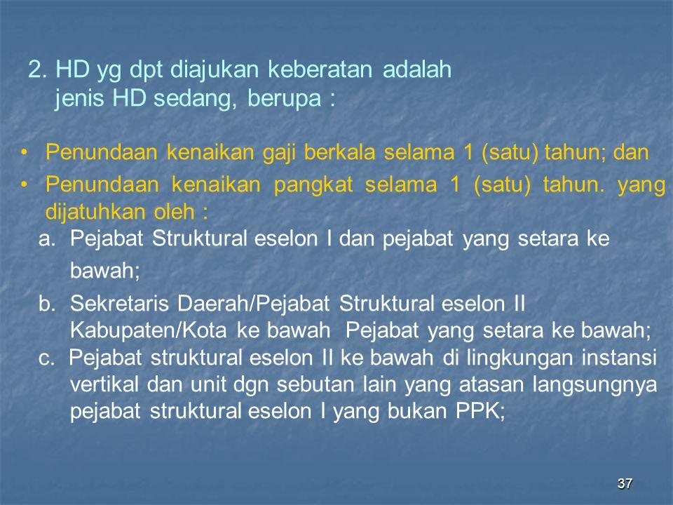 2. HD yg dpt diajukan keberatan adalah jenis HD sedang, berupa :
