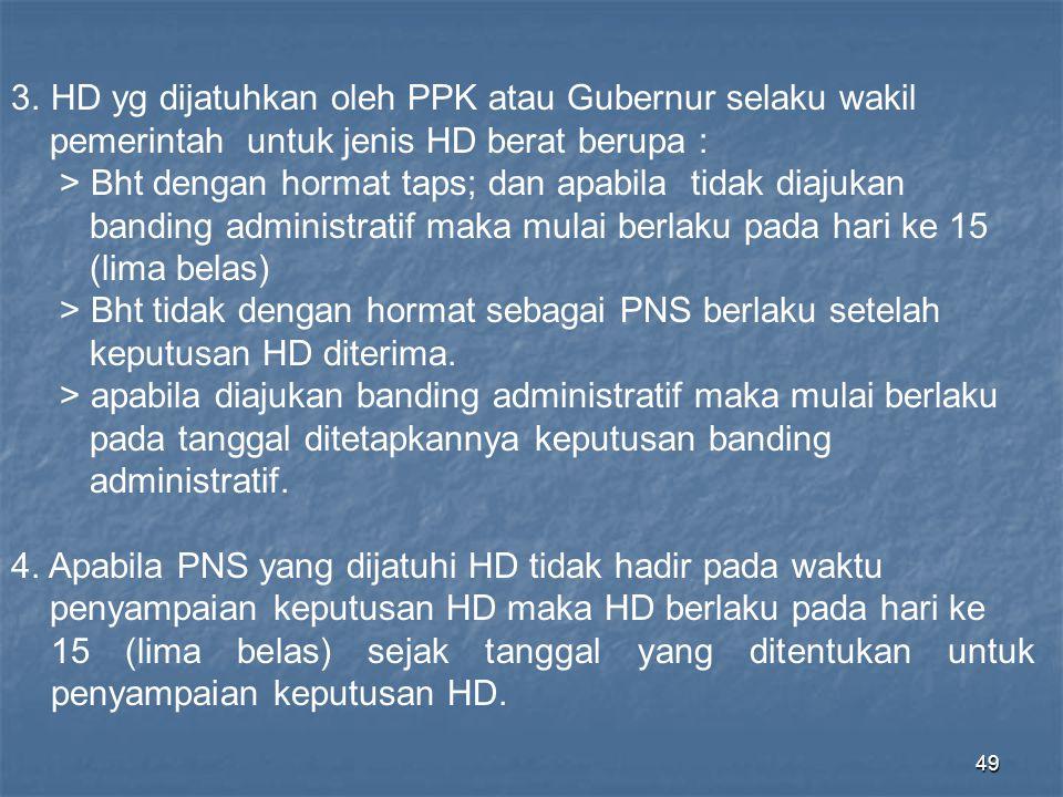 HD yg dijatuhkan oleh PPK atau Gubernur selaku wakil