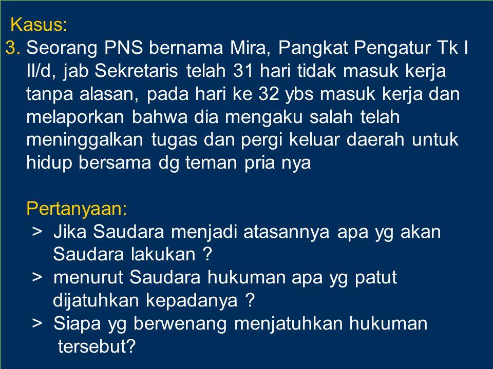 3. Seorang PNS bernama Mira, Pangkat Pengatur Tk I