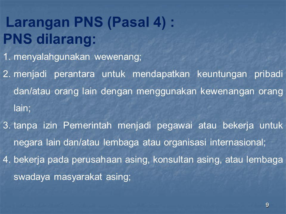 PNS dilarang: Larangan PNS (Pasal 4) : menyalahgunakan wewenang;