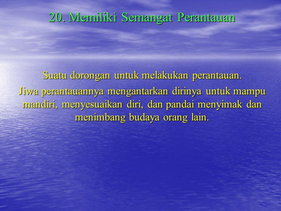 20. Memiliki Semangat Perantauan