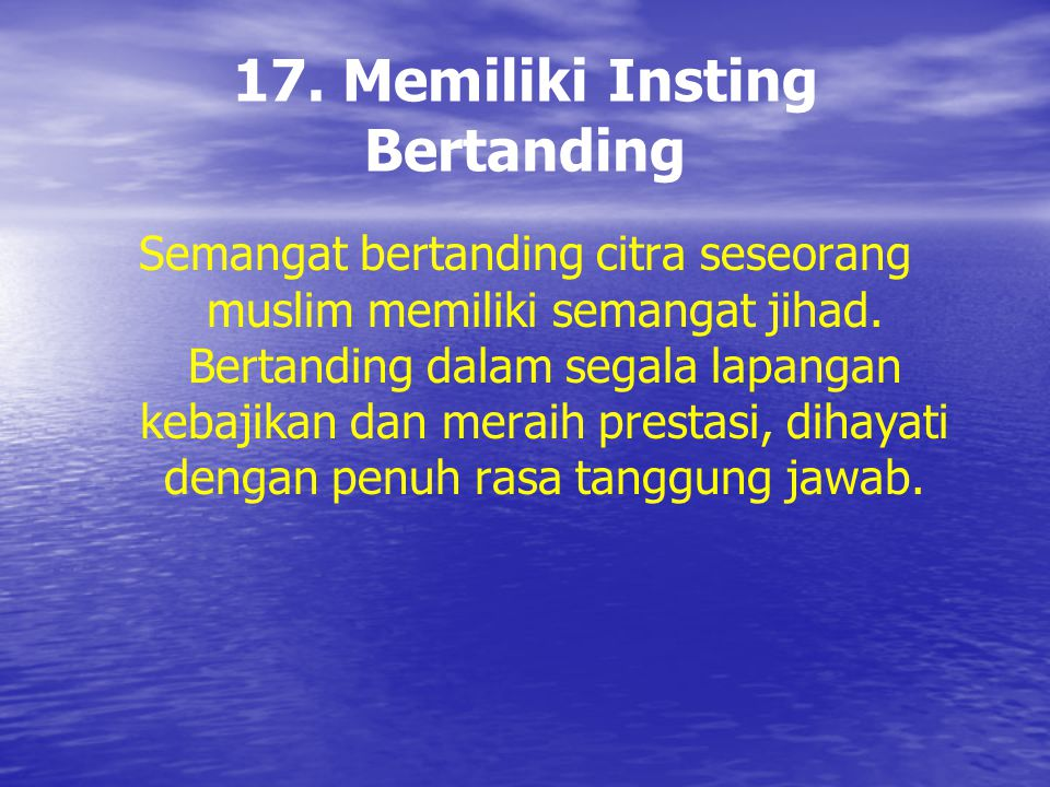 17. Memiliki Insting Bertanding