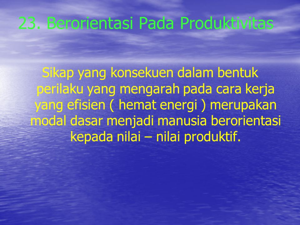23. Berorientasi Pada Produktivitas