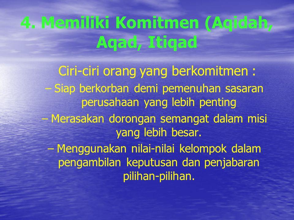 4. Memiliki Komitmen (Aqidah, Aqad, Itiqad