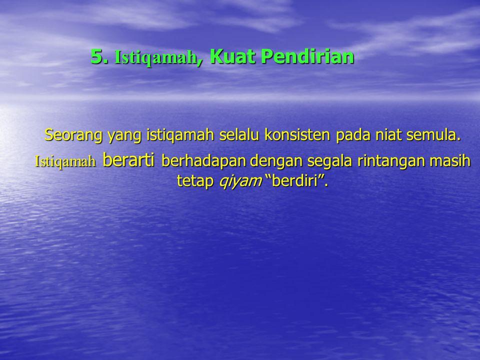 5. Istiqamah, Kuat Pendirian