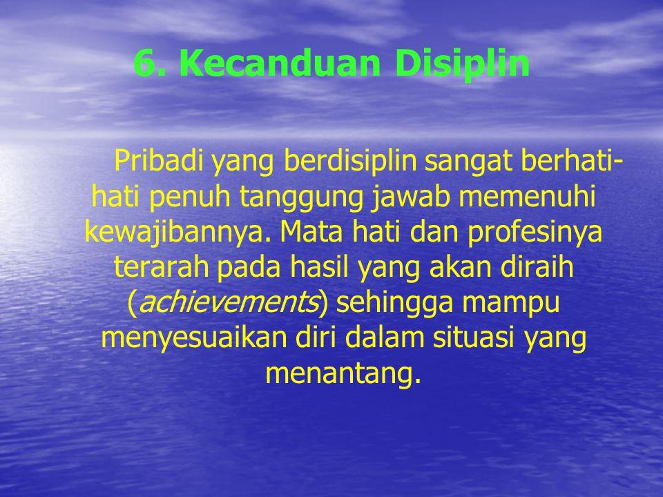 6. Kecanduan Disiplin