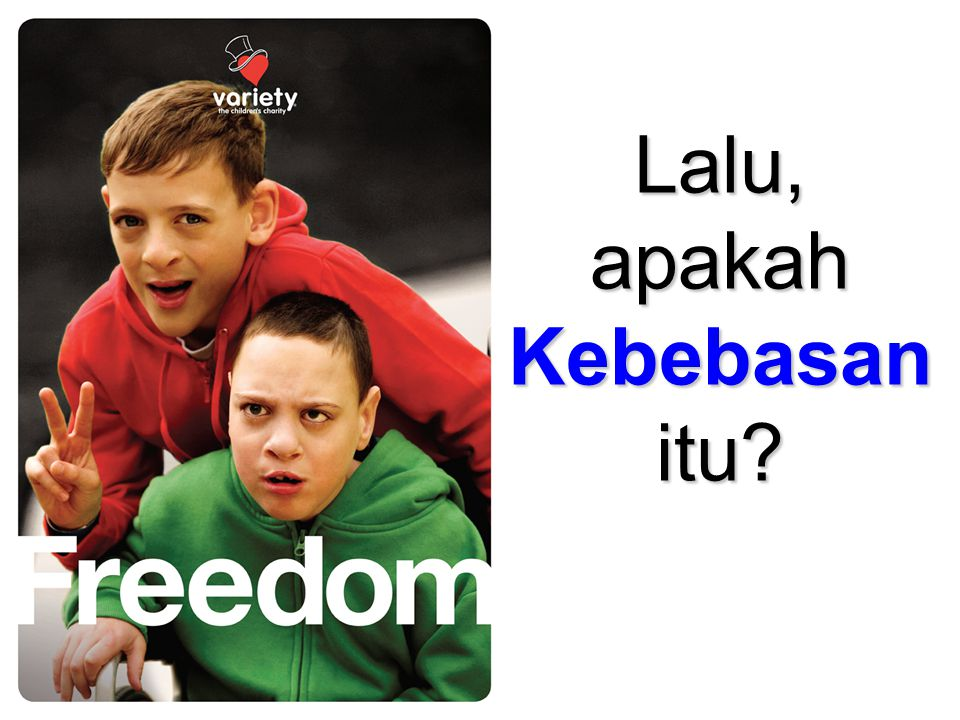 Lalu, apakah Kebebasan itu