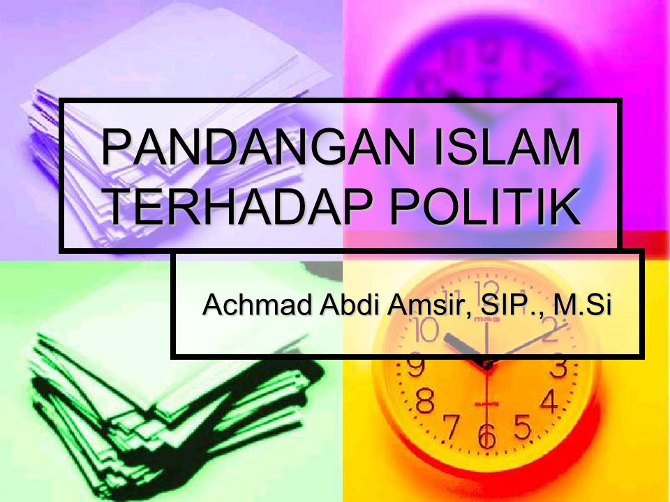 PANDANGAN ISLAM TERHADAP POLITIK