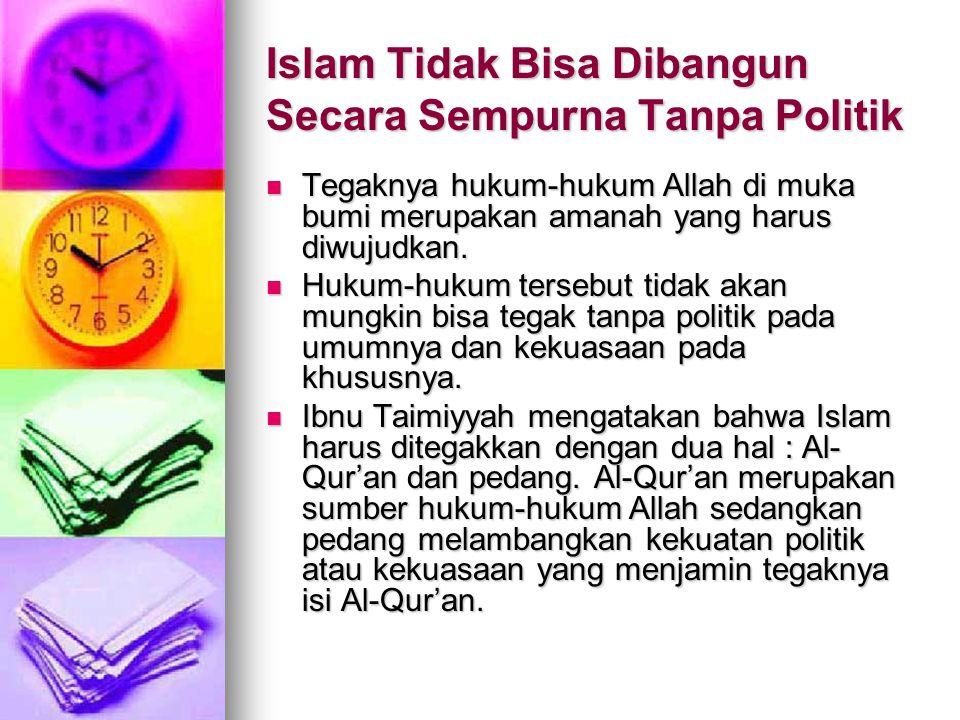 Islam Tidak Bisa Dibangun Secara Sempurna Tanpa Politik