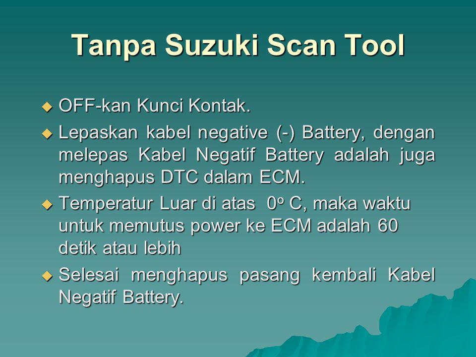 Tanpa Suzuki Scan Tool OFF-kan Kunci Kontak.