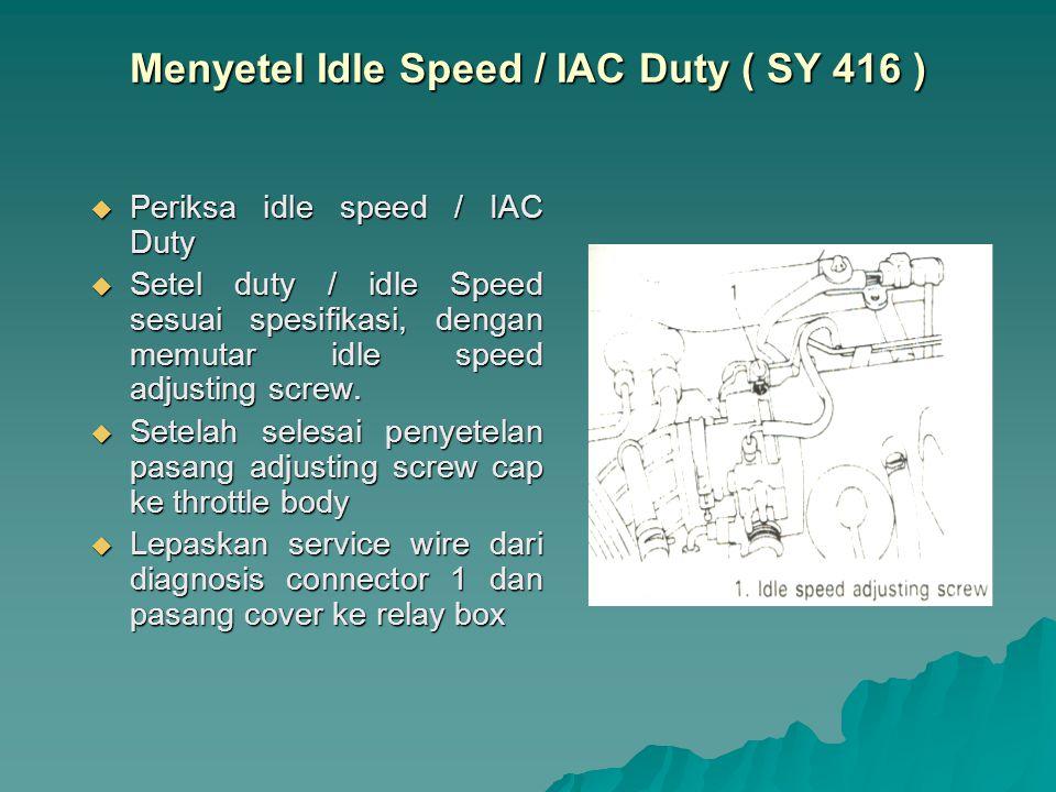 Menyetel Idle Speed / IAC Duty ( SY 416 )