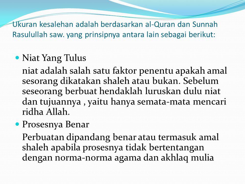 Ukuran kesalehan adalah berdasarkan al-Quran dan Sunnah Rasulullah saw