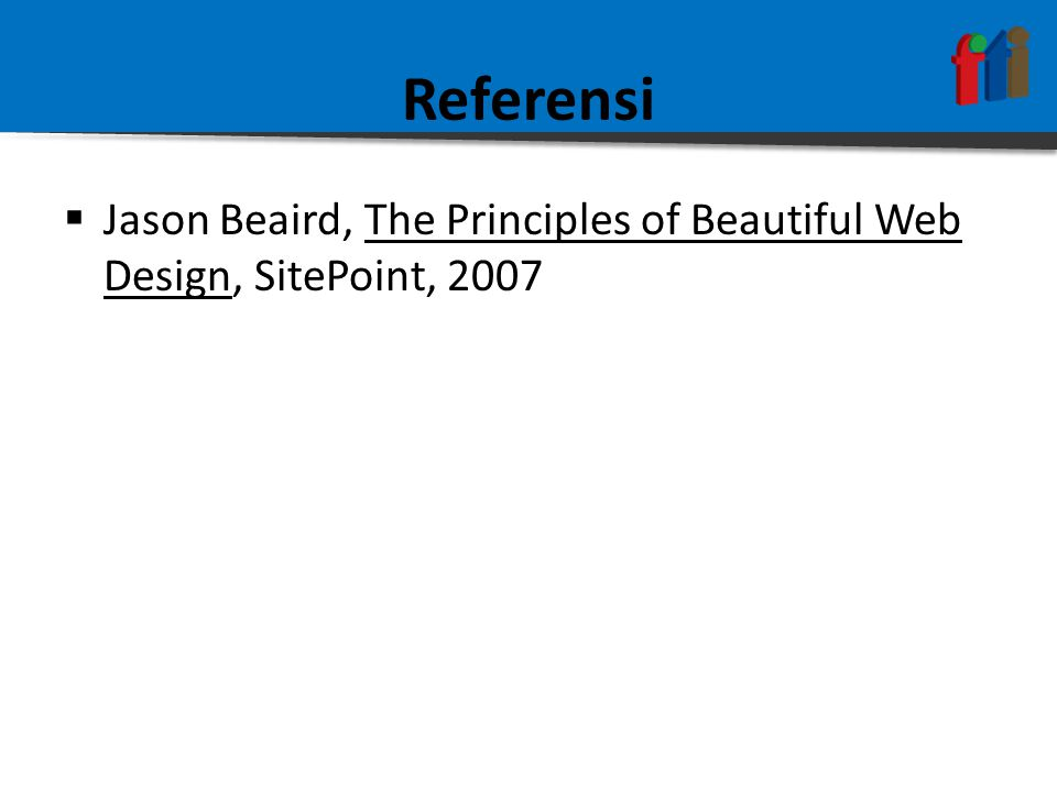 Referensi Jason Beaird, The Principles of Beautiful Web Design, SitePoint, 2007