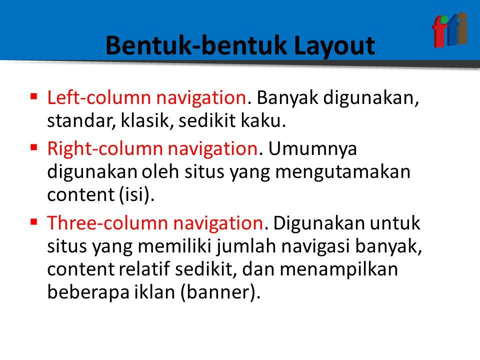 Bentuk-bentuk Layout Left-column navigation. Banyak digunakan, standar, klasik, sedikit kaku.