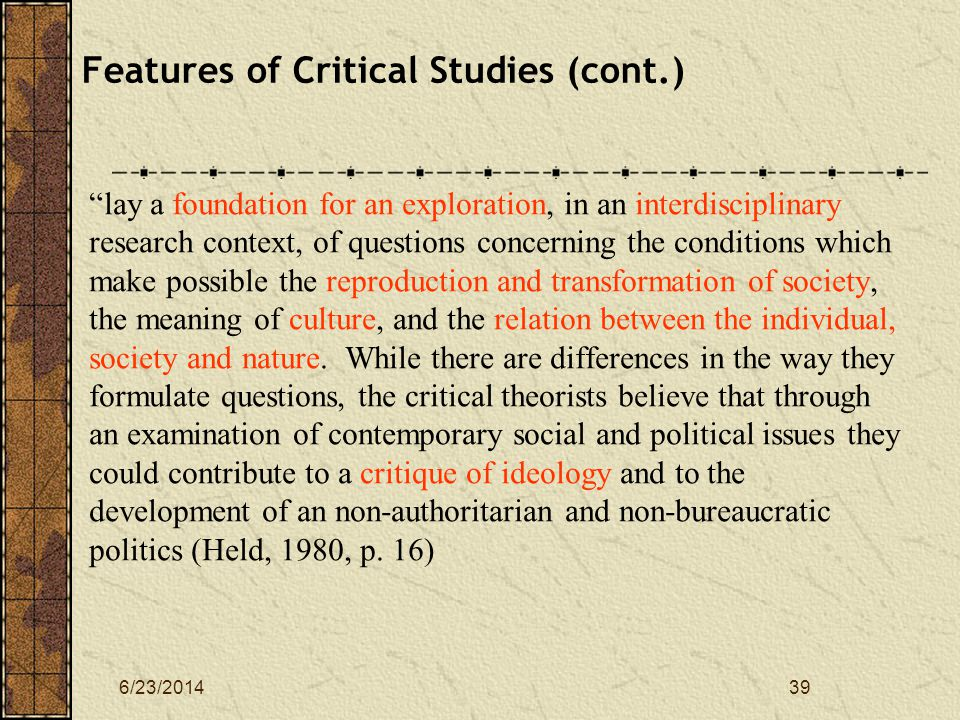 Features of Critical Studies (cont.)