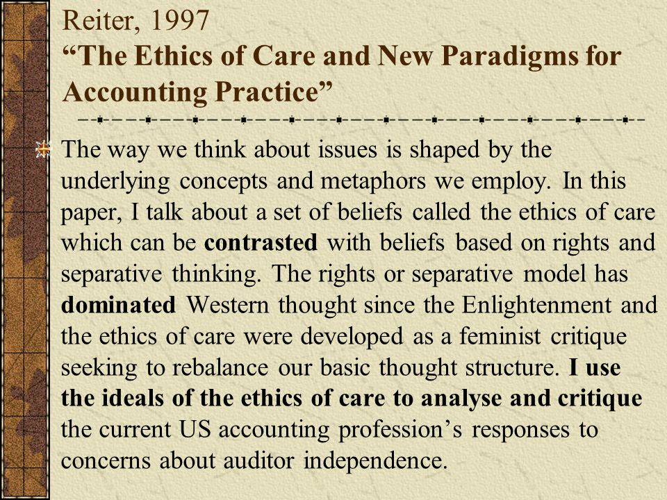 Reiter, 1997 The Ethics of Care and New Paradigms for Accounting Practice