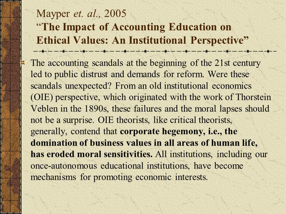 Mayper et. al., 2005 The Impact of Accounting Education on Ethical Values: An Institutional Perspective