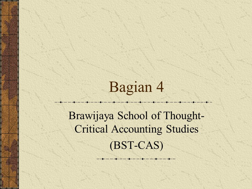Brawijaya School of Thought- Critical Accounting Studies (BST-CAS)