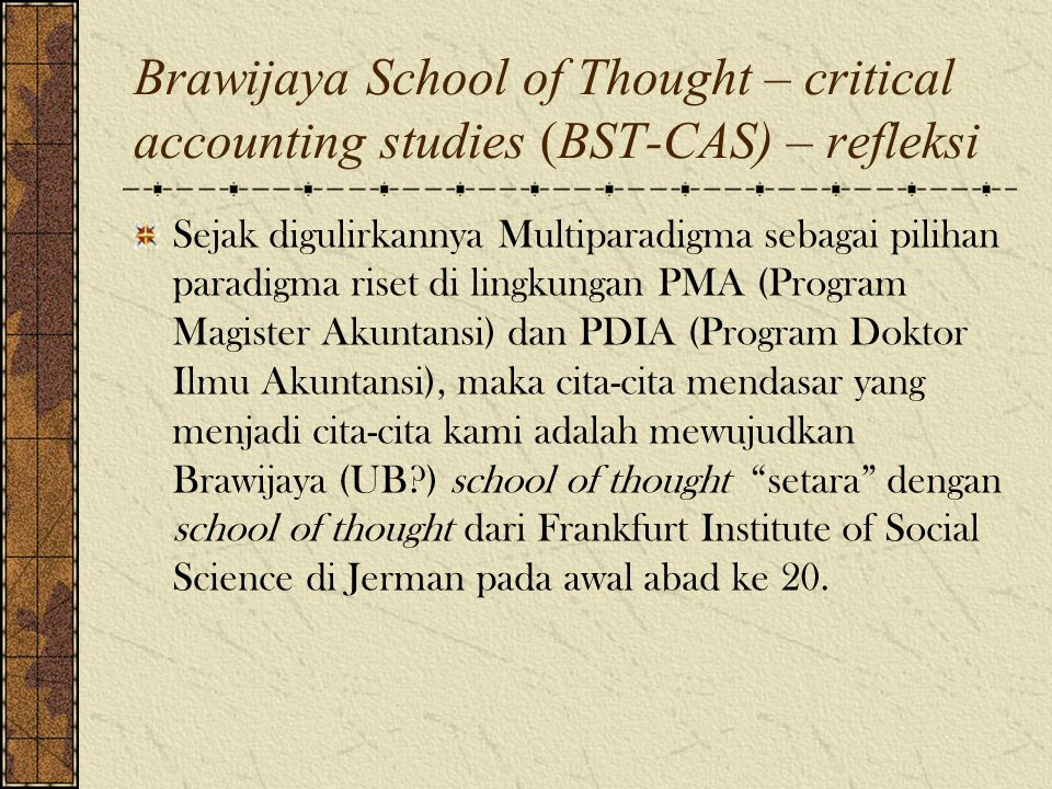 Brawijaya School of Thought – critical accounting studies (BST-CAS) – refleksi