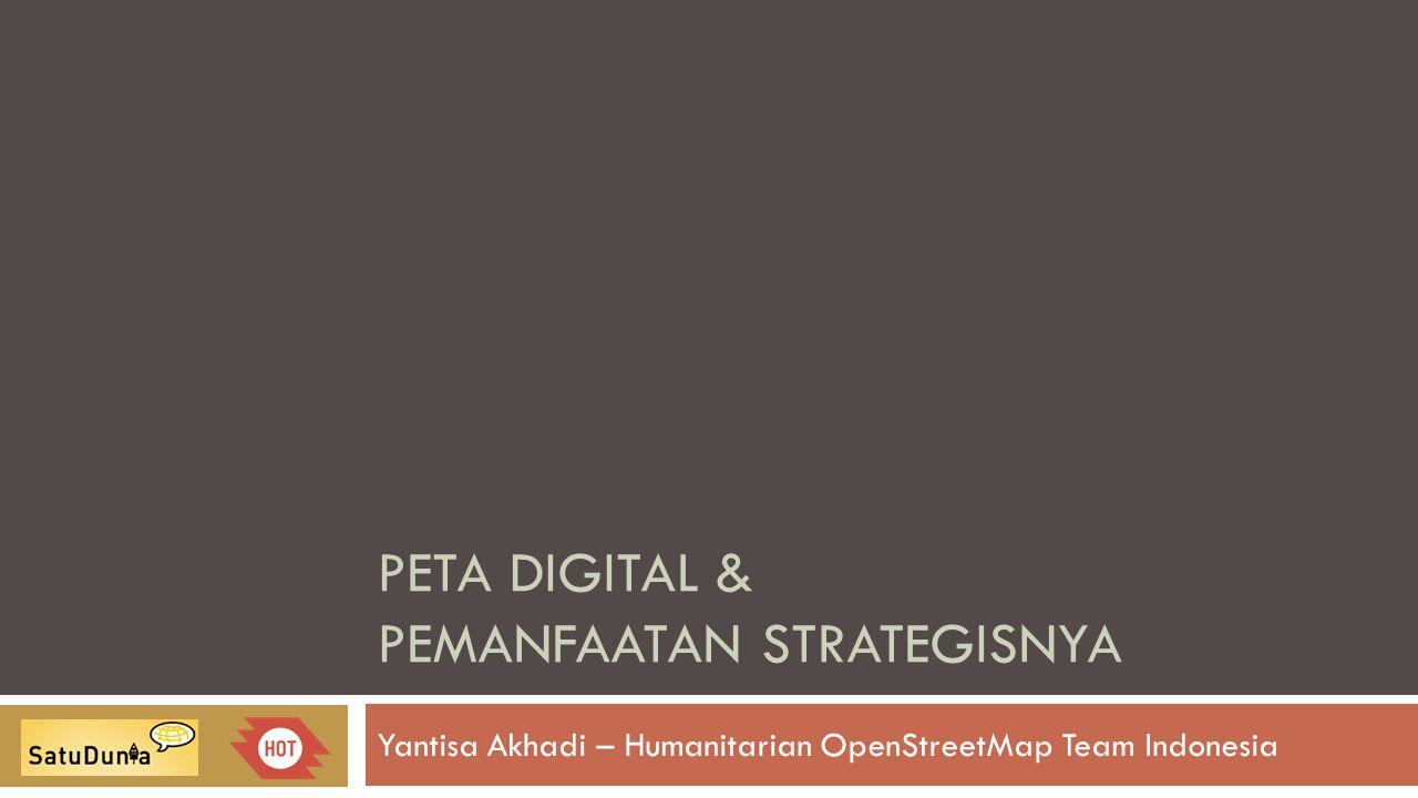 Peta digital & Pemanfaatan strategisnya