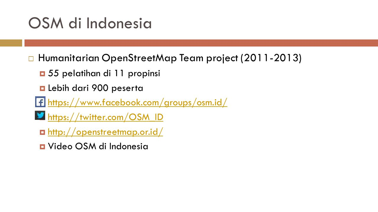 OSM di Indonesia Humanitarian OpenStreetMap Team project ( )