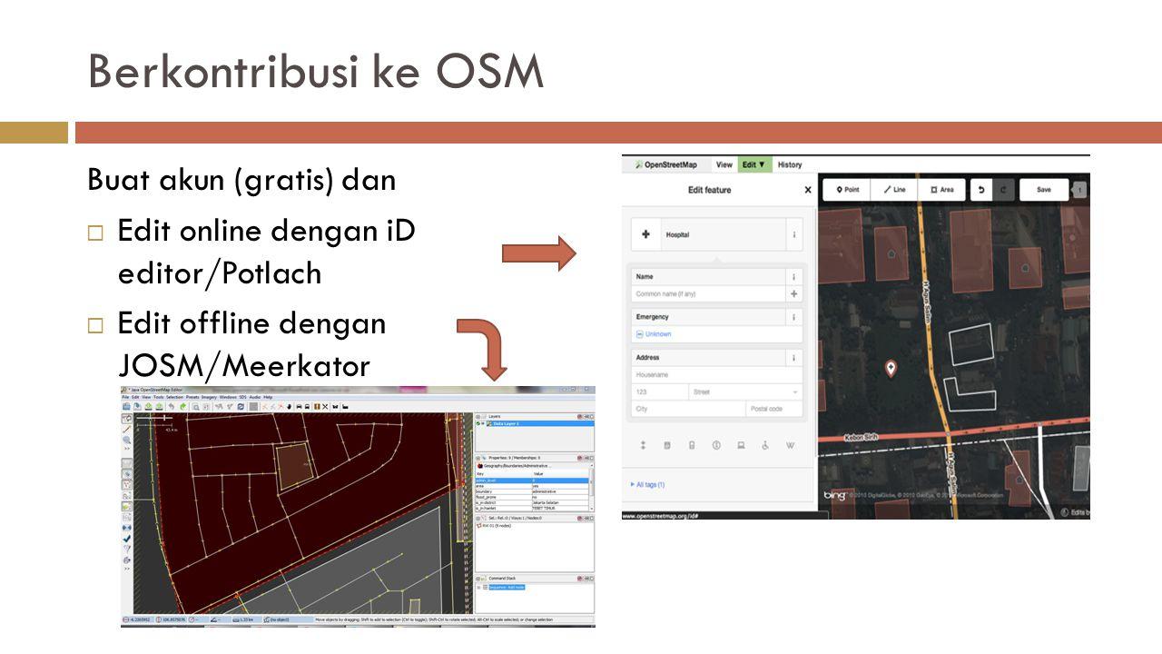 Berkontribusi ke OSM Buat akun (gratis) dan