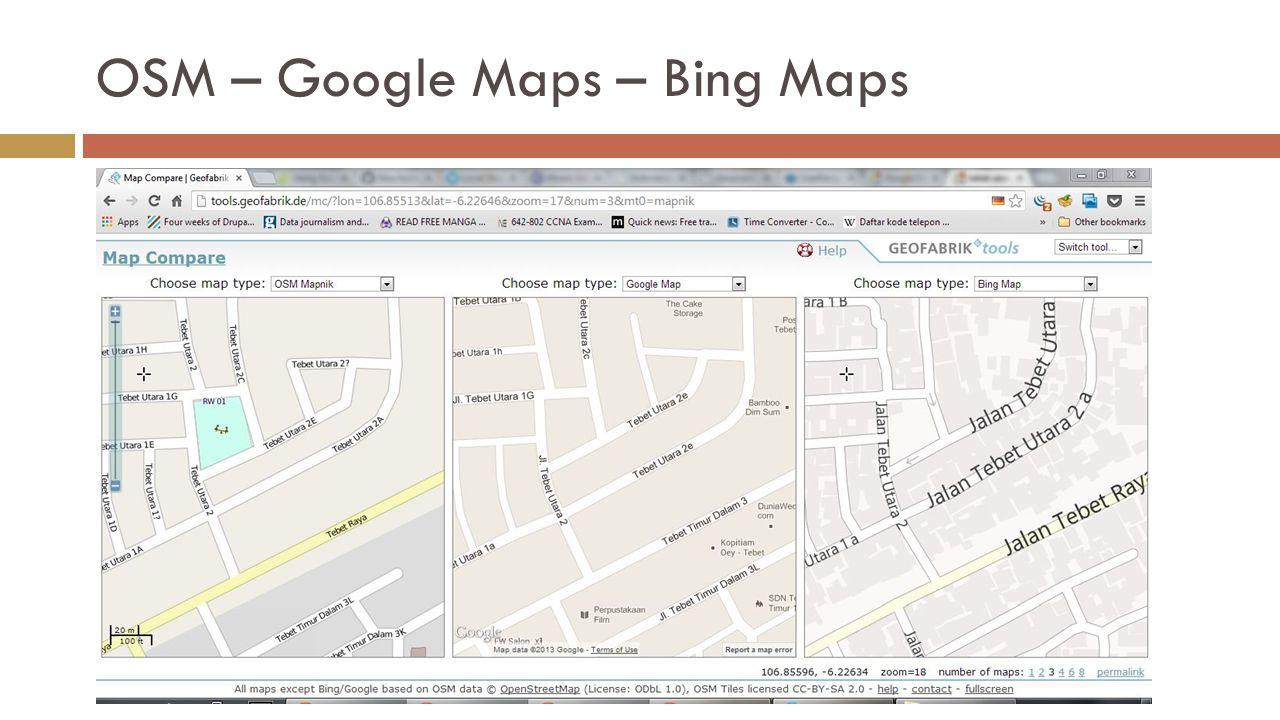 OSM – Google Maps – Bing Maps