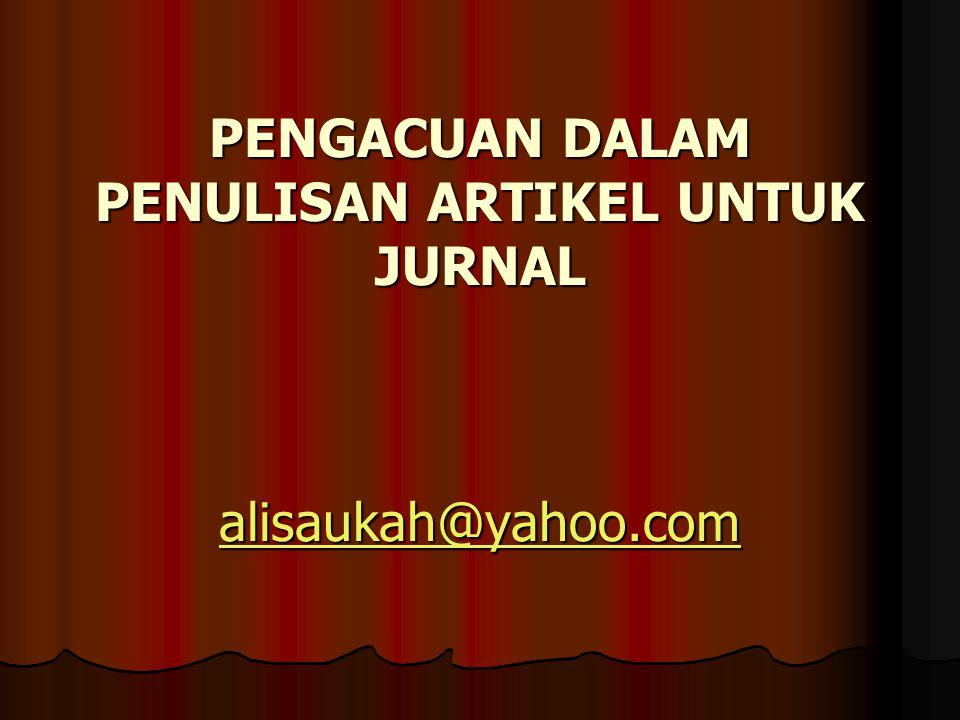 PENGACUAN DALAM PENULISAN ARTIKEL UNTUK JURNAL alisaukah@yahoo.com