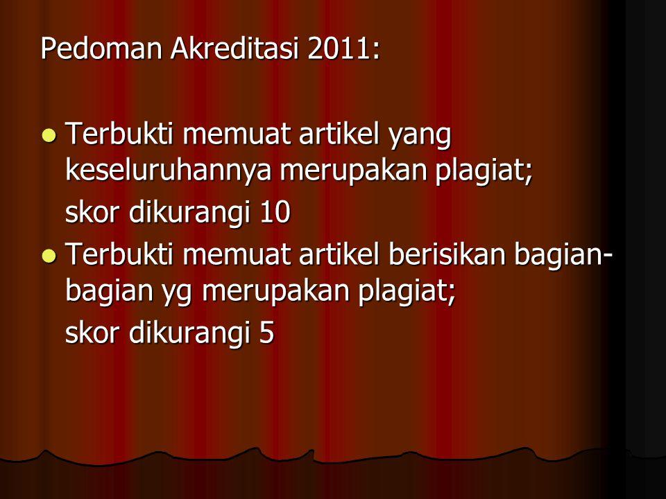 Pedoman Akreditasi 2011: Terbukti memuat artikel yang keseluruhannya merupakan plagiat; skor dikurangi 10.