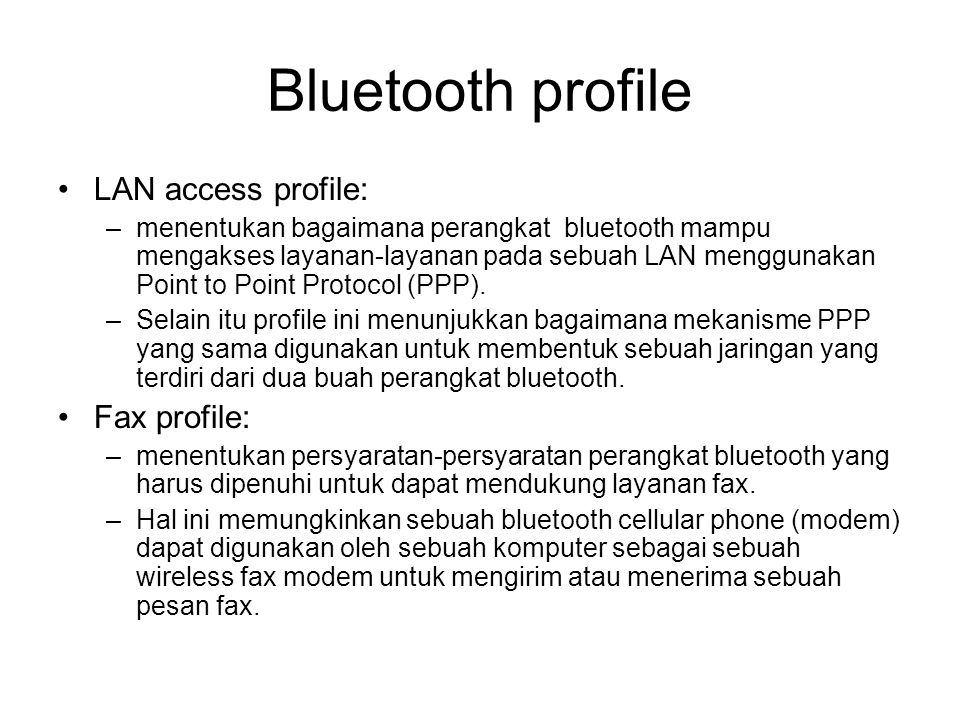 Bluetooth profile LAN access profile: Fax profile: