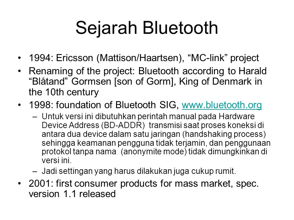 Sejarah Bluetooth 1994: Ericsson (Mattison/Haartsen), MC-link project.