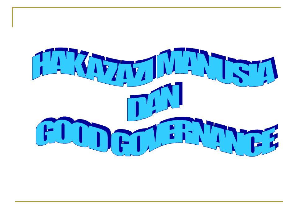 HAK AZAZI MANUSIA DAN GOOD GOVERNANCE