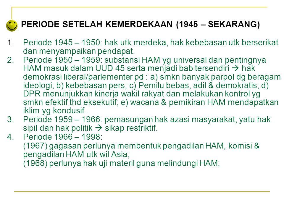 PERIODE SETELAH KEMERDEKAAN (1945 – SEKARANG)