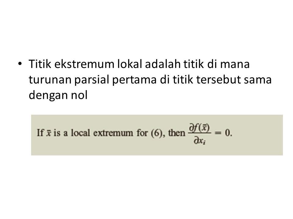 Titik ekstremum lokal adalah titik di mana turunan parsial pertama di titik tersebut sama dengan nol