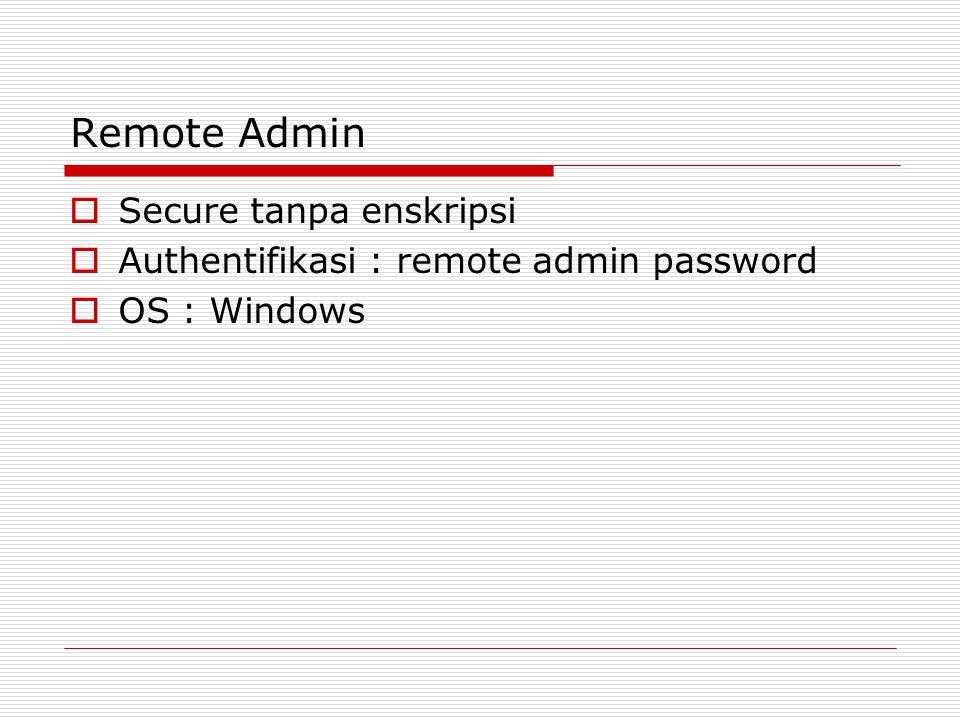 Remote Admin Secure tanpa enskripsi