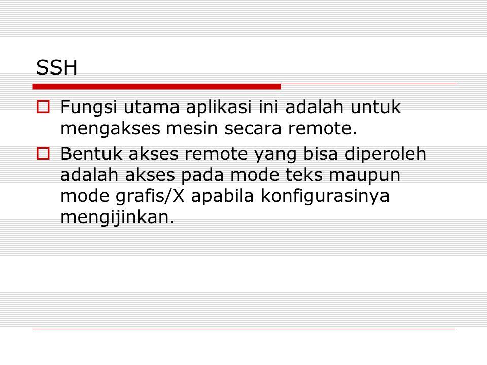 SSH Fungsi utama aplikasi ini adalah untuk mengakses mesin secara remote.