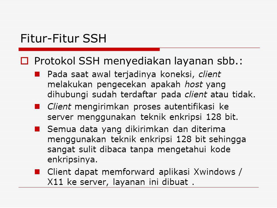 Fitur-Fitur SSH Protokol SSH menyediakan layanan sbb.: