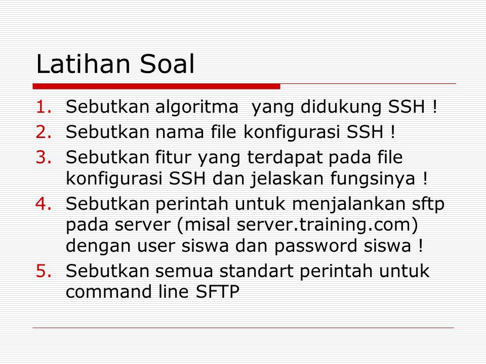 Latihan Soal Sebutkan algoritma yang didukung SSH !