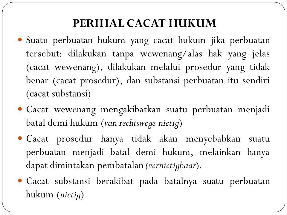 Cacat substansi berakibat pada batalnya suatu perbuatan hukum (nietig)