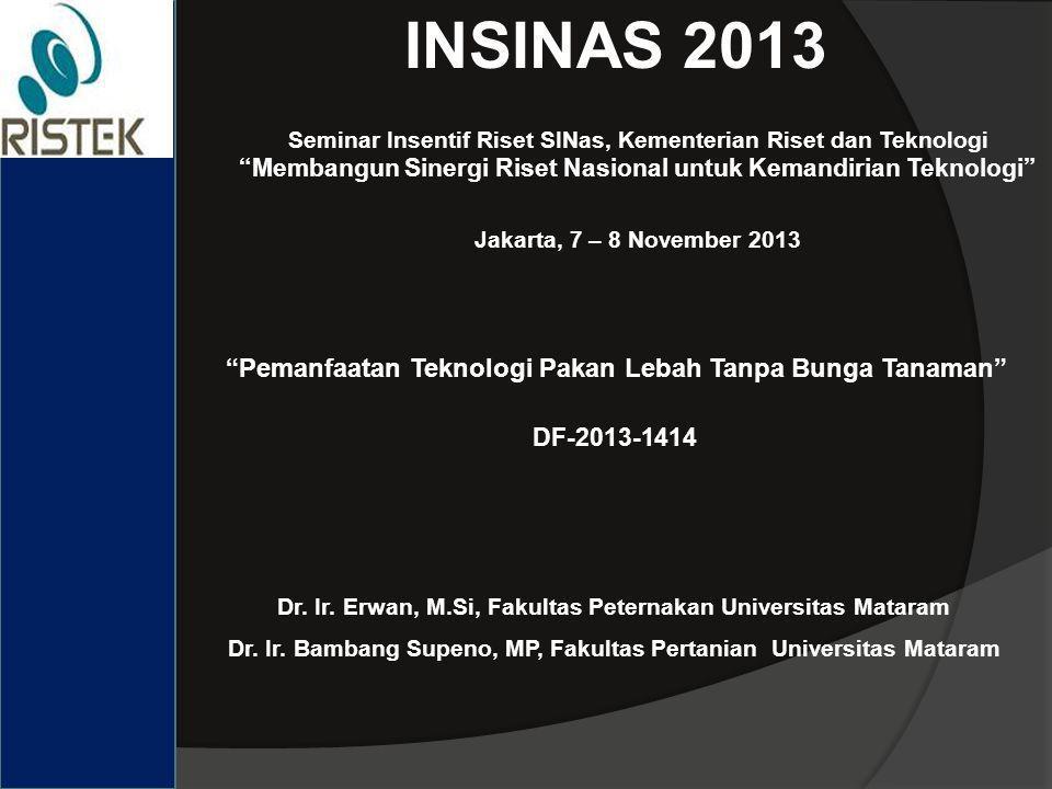 INSINAS 2013 Seminar Insentif Riset SINas, Kementerian Riset dan Teknologi Membangun Sinergi Riset Nasional untuk Kemandirian Teknologi Jakarta, 7 – 8 November 2013