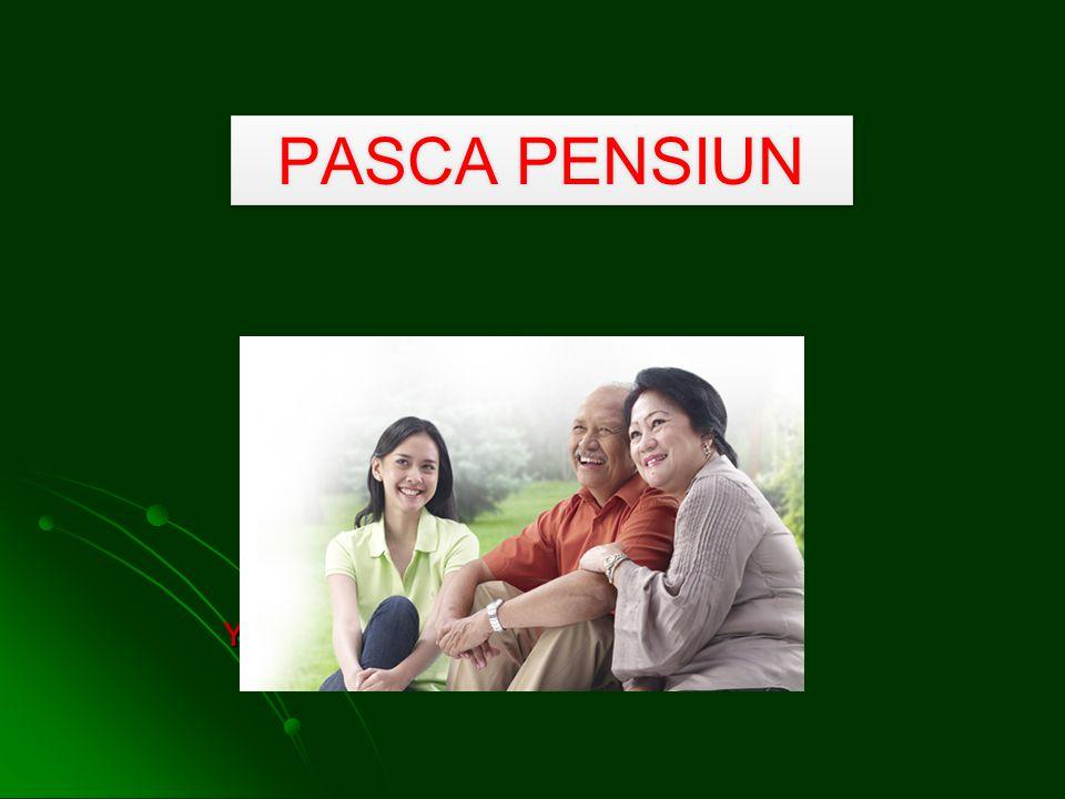 PASCA PENSIUN YG PERLU DIPERHATIKAN !!!!!!!!!!