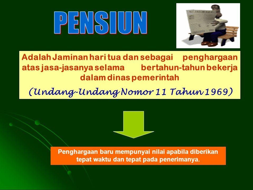 (Undang-Undang Nomor 11 Tahun 1969)