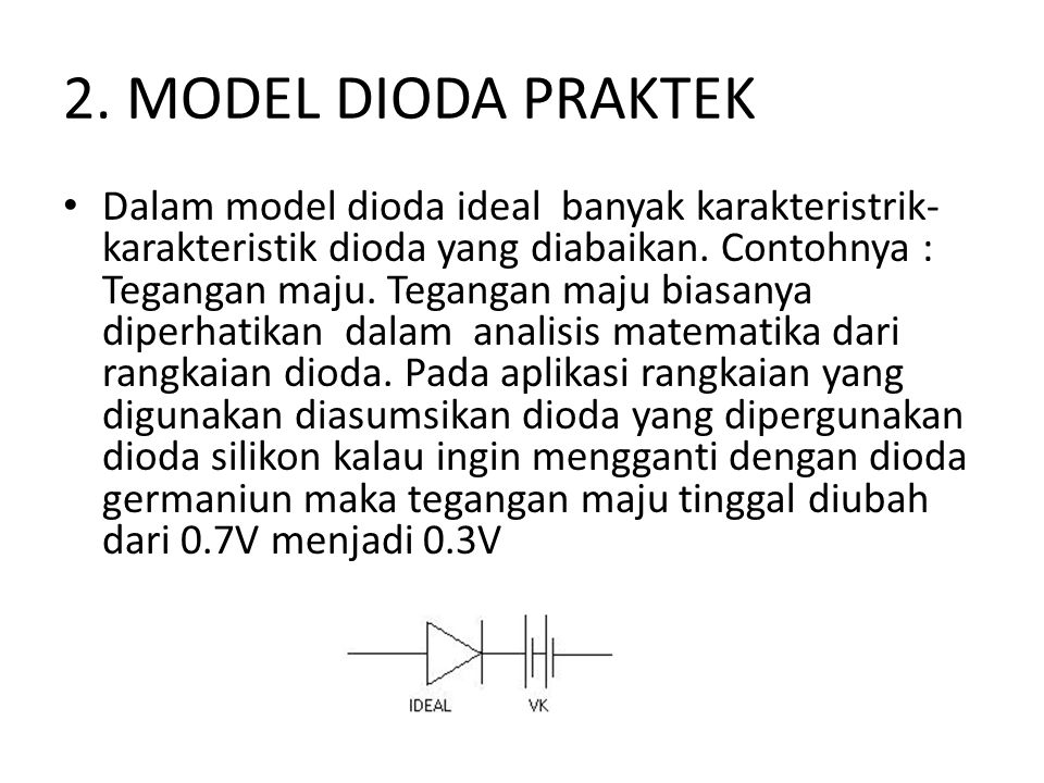 2. MODEL DIODA PRAKTEK