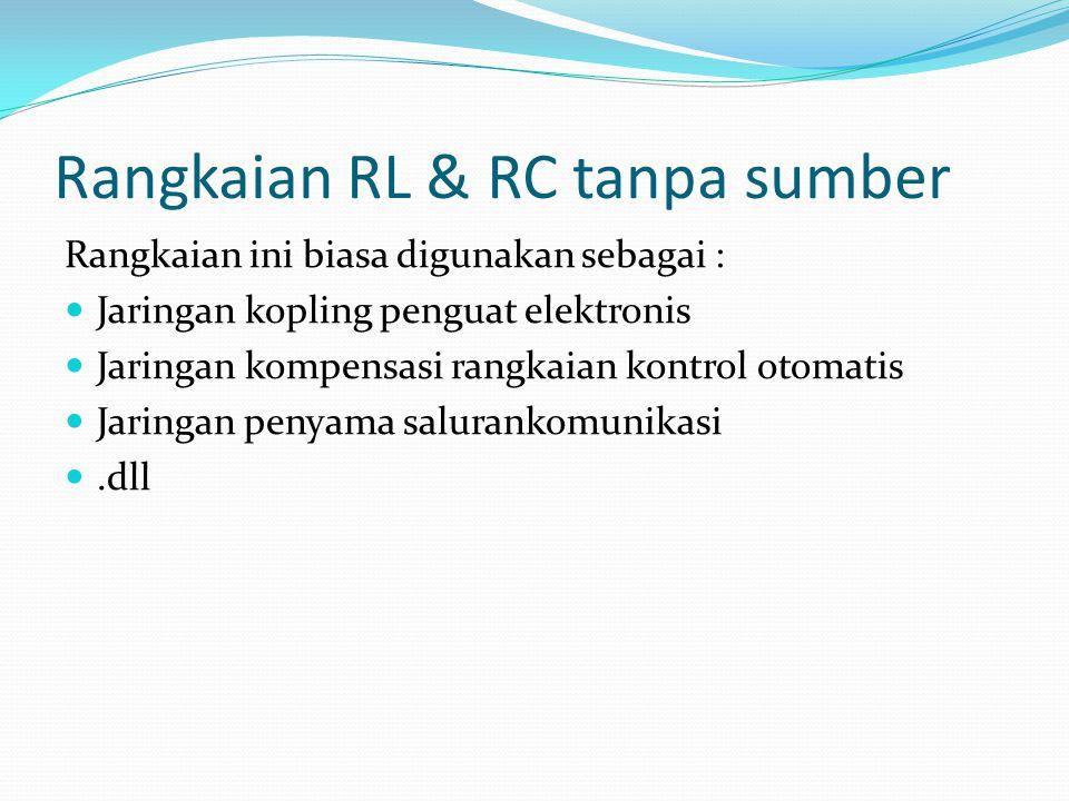 Rangkaian RL & RC tanpa sumber