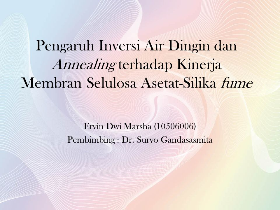Ervin Dwi Marsha (10506006) Pembimbing : Dr. Suryo Gandasasmita