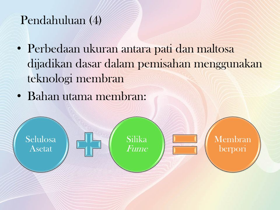 Pendahuluan (4) Perbedaan ukuran antara pati dan maltosa dijadikan dasar dalam pemisahan menggunakan teknologi membran.
